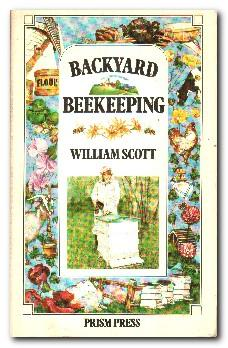 Backyard Beekeeping: Scott, William