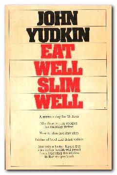 Eat Well Slim Well: Yudkin, John