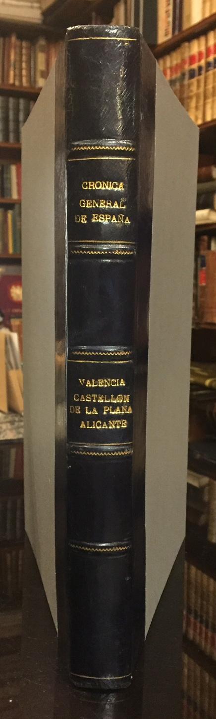 Cronica General de España: Provincia de Valencia, Provincia de Castellón de la Plana, Provincia de Alicante Vicente Boix, Adolfo Miralles de Imperial