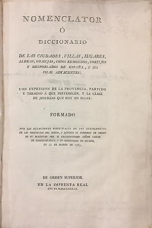Nomenclator o Diccionario De Las Ciudades, Villas, Lugares, Aldeas, Granjas, Cotos Redondos, ...