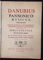 Danubius Pannonico-Mysicus, Observationibus Geographicis, Astronomicis, Hydrographicis, Historicis,: Luigi Ferdinando Marsigli