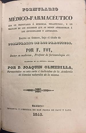 Formulario Médico-Farmacéutico con un prontuario ó memorial: F. Foy