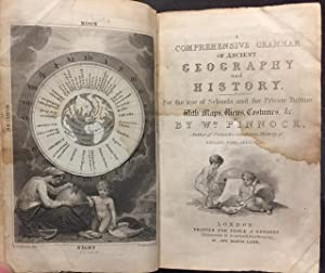 A Comprehensive Grammar of Ancient Geography and History. For the use of schools and for private ...