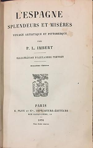 L' Espagne Splendeurs Et Misères, voyage artistique et pittoresque: P. L. Imbert
