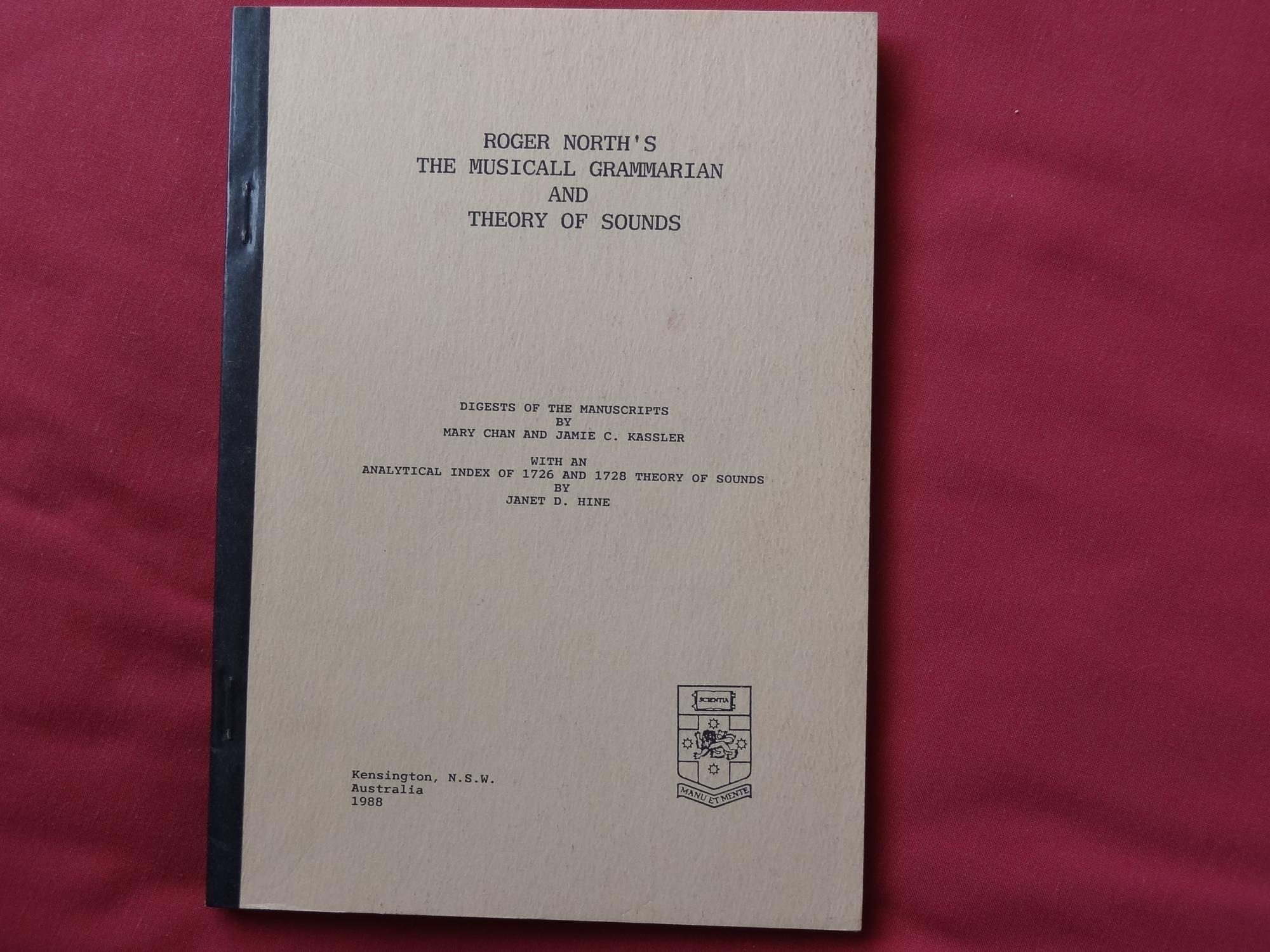 ROGER NORTH'S THE MUSICALL GRAMMARIAN AND THEORY OF SOUNDS Digests of the Manuscripts with an analytical index of 1726 and 1728 Theory of Sounds NORT