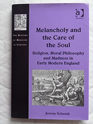 MELANCHOLY AND THE CARE OF THE SOUL: SCHMIDT, Jeremy