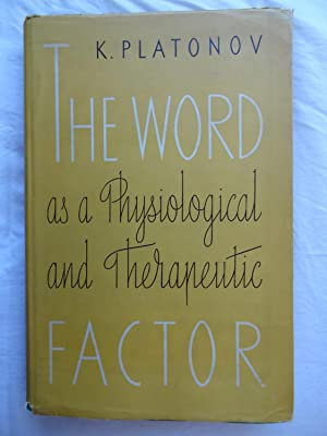 THE WORD AS A PHYSIOLOGICAL AND THERAPEUTIC: PLATONOV, K.I. trans.