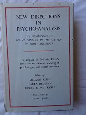 NEW DIRECTIONS IN PSYCHO-ANALYSIS The Significance of: KLEIN, Melanie, HEIMANN,
