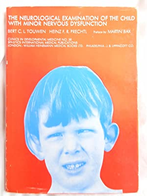 THE NEUROLOGICAL EXAMINATION OF THE CHILD WITH: TOUWEN, Bert C.L.,