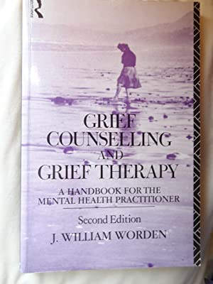 GRIEF COUNSELLING AND GRIEF THERAPY A handbook: WORDEN, J. William