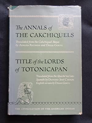 THE ANNALS OF THE CAKCHIQUELS Translated from: Adrian Recinos &