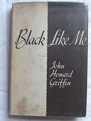 an analysis of the book black like me by john howard griffin John howard griffin, author of black like me those reading the book today might regard griffin's attempt to change his colour as akin to blacking up.