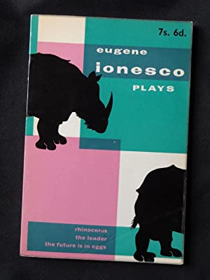 PLAYS Volume IV. The Rhinoceros, The Leader,: IONESCO, Eugene trans.