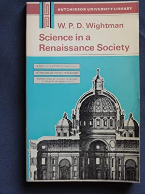 SCIENCE IN A RENAISSANCE SOCIETY: WIGHTMAN, W.P.D.