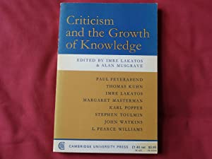 CRITICISM AND THE GROWTH OF KNOWLEDGE: LAKATOS, Imre &