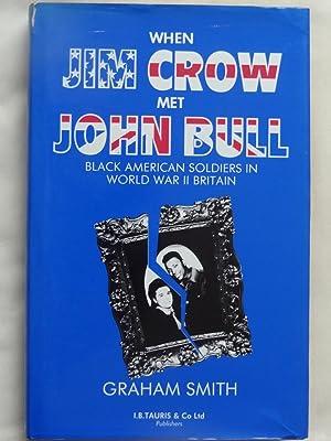 WHEN JIM CROW MET JOHN BULL Black: SMITH, Graham