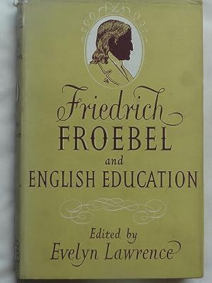 FRIEDRICH FROEBEL and English Education: WOODHAM-SMITH, P., SLIGHT,