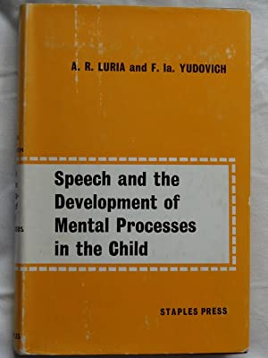 SPEECH AND THE DEVELOPMENT OF MENTAL PROCESSES: LURIA, A.R. &
