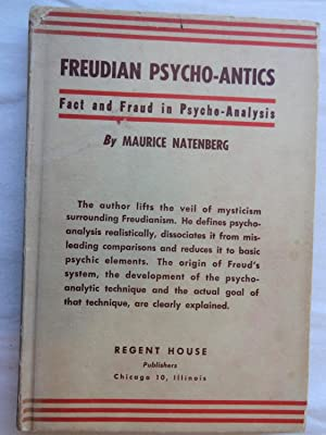 FREUDIAN PSYCHO-ANTICS Fact and Fraud in Psychoanalysis: NATENBERG, Maurice