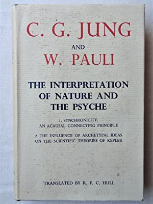 THE INTERPRETATION OF NATURE AND THE PSYCHE: JUNG, C.G. and