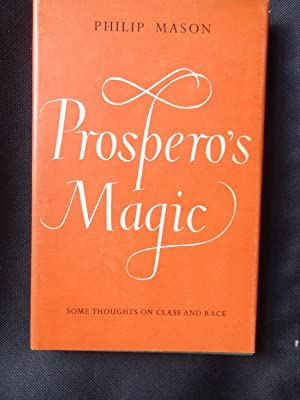 PROSPERO'S MAGIC Some thoughts on class and race: MASON, Philip