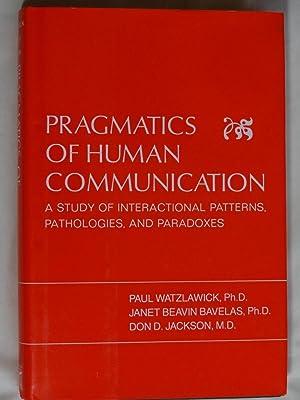 PRAGMATICS OF HUMAN COMMUNICATION A Study of: WATZLAWICK, Paul, BAVELA,