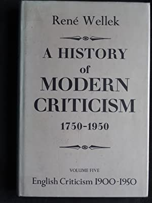 A HISTORY OF MODERN CRITICISM 1750-1950 Volume: WELLEK, Rene