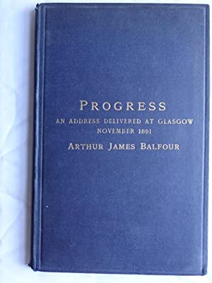 A FRAGMENT ON PROGRESS. Inaugural Address delivered: BALFOUR Arthur James