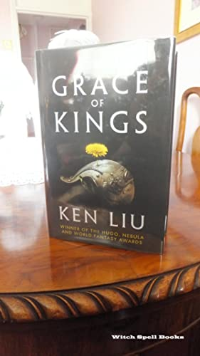 The Grace of Kings :The Dandelion Dynasty Book 1: +++++FOR THE DISCERNING COLLECTOR, A BEAUTIFUL ...