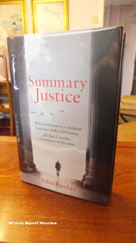Summary Justice: (Book 1 Benson and De Vere):++++FOR THE DISCERNING COLLECTOR, A BEAUTIFUL UK SIG...