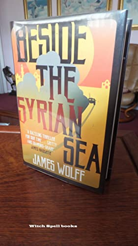 Beside the Syrian Sea:++++FOR THE DISCERNING COLLECTOR, A BEAUTIFUL UK SIGNED FIRST EDITION, FIRS...
