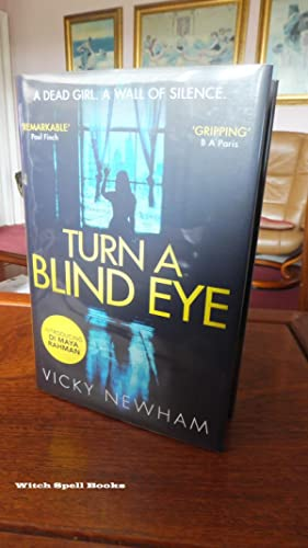 Turn a Blind Eye (DI Maya Rahman, Book 1)++++FOR THE DISCERNING COLLECTOR, A BEAUTIFUL UK SIGNED,...