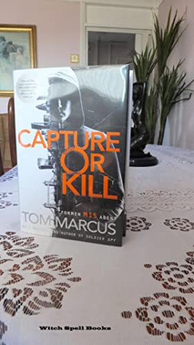 Capture or Kill:++++FOR THE DISCERNING COLLECTOR, A BEAUTIFUL UK SIGNED FIRST EDITION,FIRST PRINT...