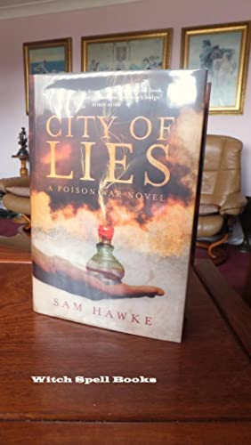 City of Lies (Poison Wars 1):++++FOR THE DISCERNING COLLECTOR, A BEAUTIFUL UK SIGNED AND NUMBERED...