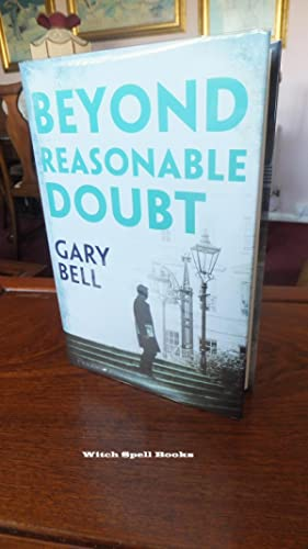 Beyond Reasonable Doubt: The start of a thrilling new legal series:++++FOR THE DISCERNING COLLECT...