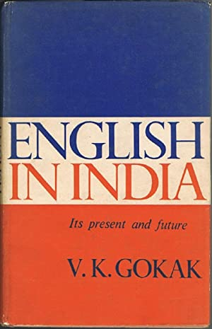 English in India: Its Present and Future: Gokak, V.K.