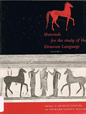 Materials for the Study of the Etruscan: Fowler, Murray; Wolfe,