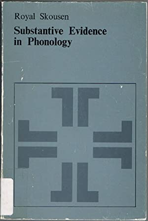 Substantive Evidence in Phonology: The Evidence from: Skousen, Royal