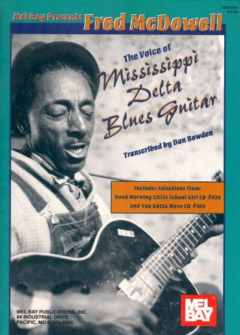 FRED MCDOWELL : The Voice of Mississippi