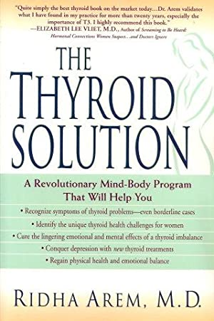 THE THYROID SOLUTION : A Revolutionary Mind-Body Program