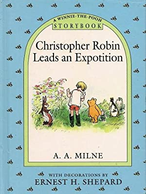 CHRISTOPHER ROBIN LEADS AN EXPOTITION ( A: Milne, A. A.