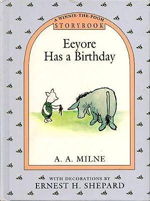 EEYORE HAS A BIRTHDAY ( A Winnie-The-Pooh: Milne, A. A.