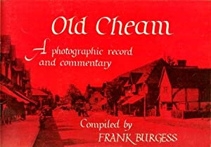 OLD CHEAM : A Photographic Record and Commentary: Burgess, Frank (compiled by)