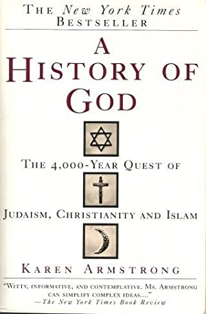 A HISTORY OF GOD : The 4,000-Year: Armstrong, Karen