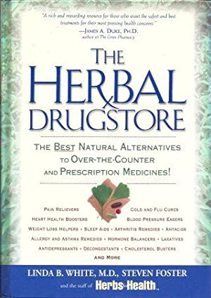 THE HERBAL DRUGSTORE : The Best Natural Alternatives to Over-the-Counter and Prescription Medicines!