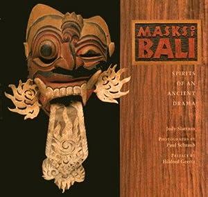 MASKS OF BALI : Spirits of an Ancient Drama: Slattum, Judy