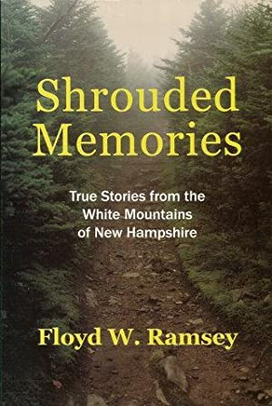 SHROUDED MEMORIES : True Stories from the: Ramsey, Floyd W.