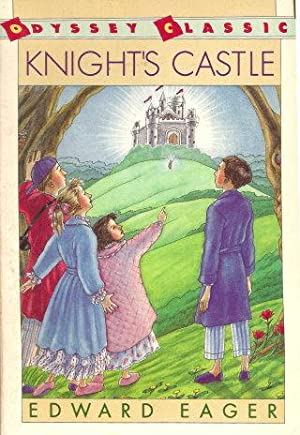 KNIGHT'S CASTLE ( Odyssey Classics ): Eager, Edward