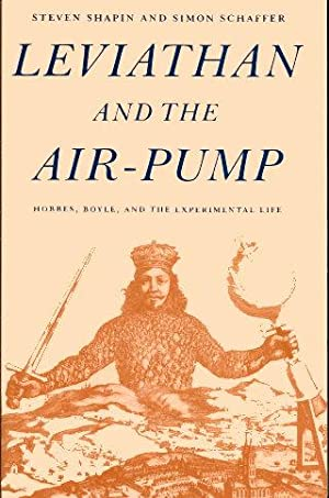 LEVIATHAN AND THE AIR PUMP: Shapin, Steven and