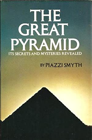 THE GREAT PYRAMID : Its Secrets and: Smyth, Piazzi